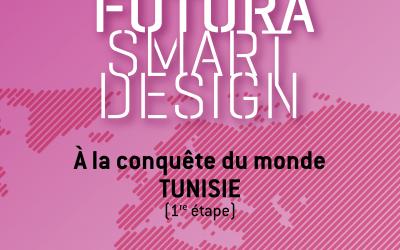 FUTURA SMART DESIGN à l'export : première étape TUNIS 2014
